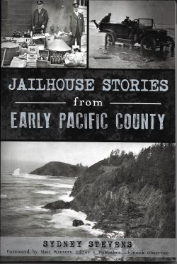 Jailhouse Stories fron Early Pacific County